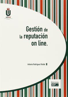 Gestión de la reputación online / Antonio Rodríguez Ruibal. 2015.