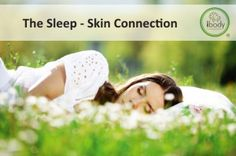 The sleep skin connection is very real!