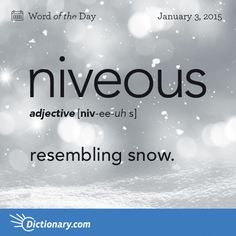 Today's Word of the Day is niveous. Learn its definition, pronunciation, etymology and more. Join over 19 million fans who boost their vocabulary every day. Unusual Words, Weird Words, Rare Words, Unique Words, Powerful Words, Cool Words, Fancy Words, Words To Use, Big Words