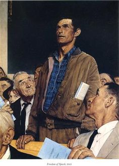 Freedom of Speech - Norman Rockwell. Freedom of speech for all, Of course done with dignity and in the proper setting.