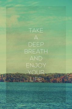 Take a deep breath and enjoy your life motivational poster word art print black white inspirational quote motivationmonday quote of the day motivated type swiss wisdom happy fitspo inspirational quote