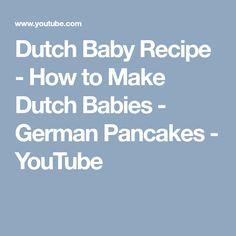 Dutch Baby Recipe - How to Make Dutch Babies - German Pancakes - YouTube