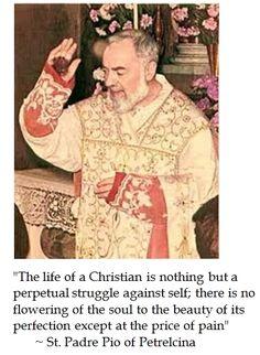 St. Padre Pio on Life #quotes #Catholic