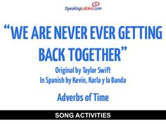WE ARE NEVER EVER GETTING BACK TOGETHER in Spanish: Spanish Class Activities