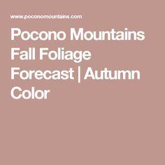 Pocono Mountains Fall Foliage Forecast | Autumn Color