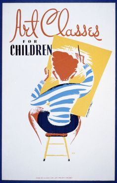 """""""Art Classes For Children"""" Federal Art Project, Chicago Illinois Art Project, WPA silkscreen poster Kids Art Class, Art For Kids, Economics Poster, Science Fiction, Works Progress Administration, Wpa Posters, Pamphlet Design, Library Of Congress, Art Design"""