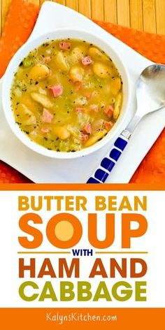 Butter Bean Soup with Ham and Cabbage can be made with dried or canned beans; use LimaBeans in this tasty soup if you don't find butter beans. Lima Bean Soup, Ham And Bean Soup, Ham Soup, Soup With Ham, Butter Bean Soup, Butter Beans, Lima Bean Recipes, Bean Soup Recipes, Ham And Beans