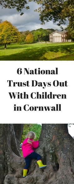 6 National Trust Days Out With Children in Cornwall  The National Trust has put children at the heart of a lot of their properties over the last few years and if your last experience of a visit was when you were a child then you need to go back, as things