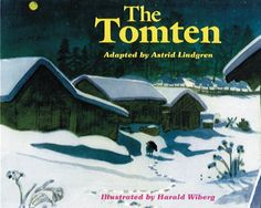 December ~ Tomten ~ Summary: Tells the story of Tomten, a little troll who talks to all the animals that live at a lonely, old farmhouse. On a bitterly cold winter night at a lonely farm in the woods, when all the people are asleep, the Tomten comes out from the hayloft and talks to the animals in Tomten language which they can understand of summer that will come again. ~ The Tomten - Astrid Lindgren, Harald Wiberg