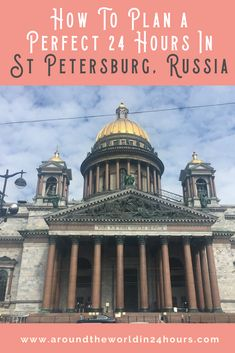 A Perfect 24 Hours in St Petersburg, Russia with the Russian Museum All the travel tips you need for Asia Travel, Travel Usa, Cheap Places To Visit, St Petersburg Russia, International Travel Tips, Ultimate Travel, Beach Trip, Traveling By Yourself, Travel Inspiration