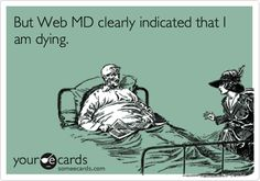 If it's on WebMD, then it must be true!