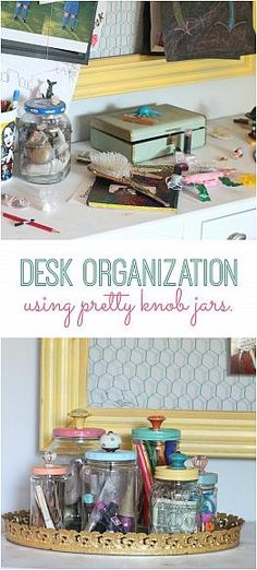 Use old pickle, jam and jelly jars to organize your desk. Paint tops and add doorknob handles to create inspiration in your workspace.