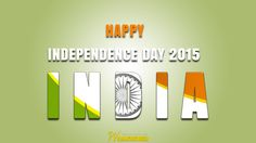 Happy Independence Day Indian Independence Day, Happy Independence Day, Chart, Sayings, Lyrics, Quotations, Idioms, Quote, Proverbs