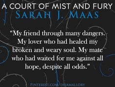 Quotes from A Court of Mist and Fury by Sarah J. Maas ACOMAF P. The original photo contain a different quote so I just replaced it A Court Of Wings And Ruin, A Court Of Mist And Fury, Throne Of Glass, Feyre And Rhysand, Captive Prince, Sarah J Maas Books, Favorite Book Quotes, Book Fandoms, I Love Books