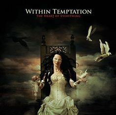"""""""The Heart of Everything"""" is the fourth studio album by symphonic metal band 'Within Temptation', Released 12 March 2007 Erwin Olaf, Robin Hobb, Symphonic Metal, Lps, Soundtrack, Freddy Quinn, Heavy Metal, Techno, Gothic Rock"""