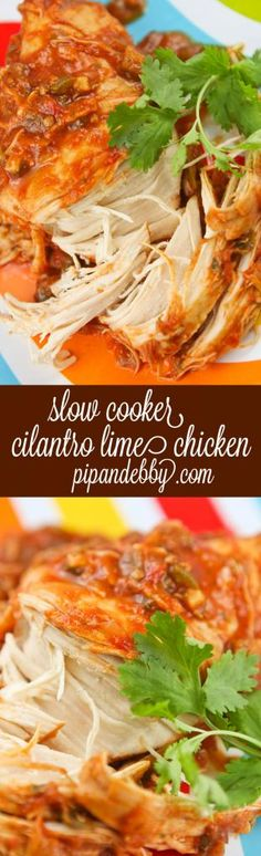 Slow Cooker Cilantro Lime Chicken - this is the BEST meal with super tender and flavorful chicken cooked in a crockpot!