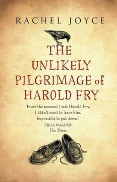 The Unlikely Pilgrimage of Harold Fry  by Rachel Joyce Ready by Jim Broadbent  Such an unexpected treasure!!