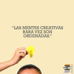 """""""Las mentes creativas rara vez son ordenadas""""   #Piso9Digital"""