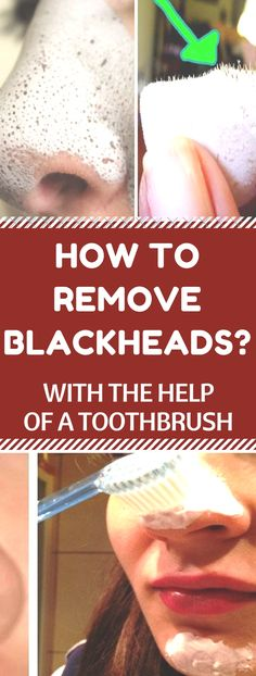 How to Remove Blackheads with the Help of a Toothbrushh. How to Remove Blackheads with the Help of a Toothbrushh. Blackhead Remedies, Blackhead Remover, Herbal Remedies, Home Remedies, Natural Remedies, Health Remedies, Homemade Beauty, Diy Beauty, Beauty Hacks