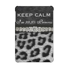 #Keep #Calm I'm a #Princess, #Diamonds, B&W #Leopard #Fur #iPad #Retina #Case