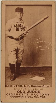 Billy Hamilton / He played for the Kansas City Cowboys, Philadelphia Phillies and Boston Beaneaters between 1888 and 1901. He was elected to the National Baseball Hall of Fame in 1961. As of 2014, he is third on the all-time list of career stolen bases leaders. He is one of only three players to average more than one run per game played. His .455 career on-base percentage ranks fourth all-time behind Ted Williams, Babe Ruth and John McGraw. Visit us on Facebook at…