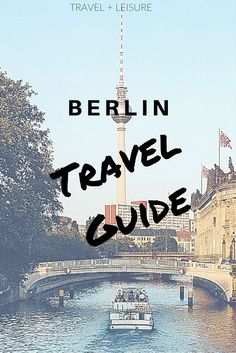 Discover Travel Leisure's exclusive Berlin travel guide, complete with restaurants, hotels, and things to do!