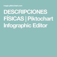 DESCRIPCIONES FÍSICAS | Piktochart Infographic Editor