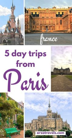 5 Day Trips From Paris. Which places to visit when doing day trips from Paris? Here are 5 ideas: Versailles, Disneyland Paris, Giverny, Vaux-le-Vicomte and Montsaint-Michell.