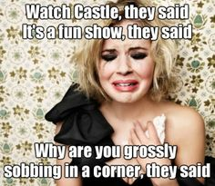 Castle is amazing but it'll turn you into a nut case :)