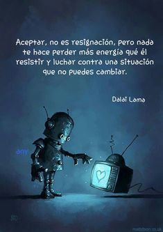 Spanish Inspirational Quotes, Spanish Quotes, Good Morning World, The Ugly Truth, Dalai Lama, Some Words, Positive Thoughts, Inspire Me, Life Lessons