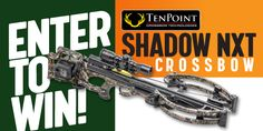 Enter to Win a TenPoint Shadow Crossbow Crossbow Hunting, Furry Girls, Enter To Win, Deer Hunting, Don't Forget, Sign, June, Crossbow, Signs