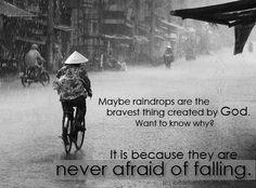 Never afraid of falling :')