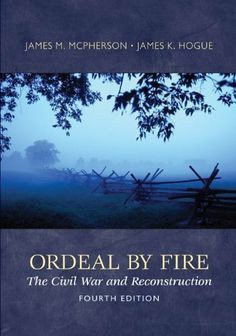 Ordeal By Fire: The Civil War and Reconstruction by James M McPherson. $81.64. Publisher: Humanities & Social Science; 4 edition (December 1, 2011). 671 pages. Author: James M McPherson