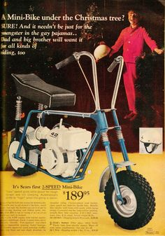 Vintage Sears Mini-Bike Ad - I would have traded Santa all of my comic-books for one, as a young lad. and would consider it, still! Mini Bike, Cool Motorcycles, Vintage Motorcycles, Vintage Advertisements, Vintage Ads, Vintage Stuff, Old Ads, Bike Trails, Vintage Bikes