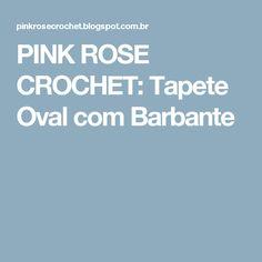 PINK ROSE CROCHET: Tapete Oval com Barbante