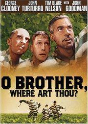 """O Brother, Where Art Thou?"" ~ Movie"