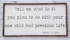 Mary Oliver Quote   Inspirational Décor   Inspirational Quote   Living Room Décor   Living Room Wall Art   Farmhouse Décor   Farmhouse Style   Rustic Décor   Fixer Upper   Joanna Gaines