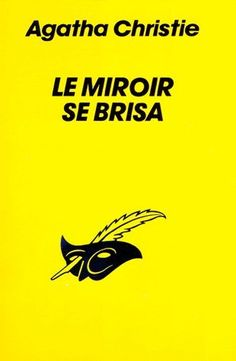 Le miroir se brisa [The mirror crack'd from side to side] - Agatha Christie