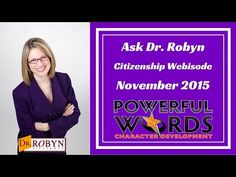 (30) Ask Dr. Robyn Silverman - Citizenship Webisode - November 2015 - Powerful Words - YouTube