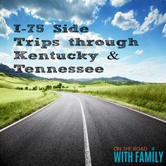 I-75 Side Trips through Kentucky and Tennessee Kids Travel Activities, Hotels For Kids, Road Trip With Kids, Travel With Kids, Family Travel, Weekend Trips, Vacation Trips, Vacations, Car Travel