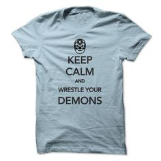 """Cool T-shirts  KEEP CALM and Wrestle Your Demons - (3Tshirts)  Design Description: KEEP CALM and Wrestle Your Demons. A Mexican wrestling mask mashed up with the World World II Poster """"Keep Calm and Carry On"""". Just say """"NO"""" to neg... -  #shirts - http://tshirttshirttshirts.com/automotive/best-tshirts-keep-calm-and-wrestle-your-demons-3tshirts.html Check more at http://tshirttshirttshirts.com/automotive/best-tshirts-keep-calm-and-wrestle-your-demons-3tshirts.html"""
