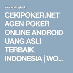 CEKIPOKER.NET AGEN POKER ONLINE ANDROID UANG ASLI TERBAIK INDONESIA | WONKBEJHO link