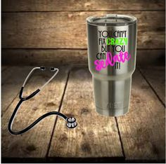 You Can't Fix Crazy But You Can Sedate It! Nurse Decal for Yeti Cup! Yeti Cup Decal for Nurses! by RedandthePug on Etsy