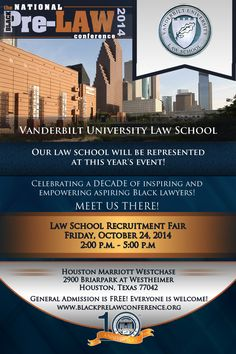 Vanderbilt University Law School will be represented at this year's Law School Recruitment Fair at the 10th Annual National Black Pre-Law Conference on Friday, October 24, 2014 from 2:00 p.m. until 5:00 p.m. at the Houston Marriott Westchase in Houston, Texas. Registration is FREE! We'd love to meet you there! http://www.blackprelawconference.org/ #blackprelawconference #recruitingfutureblacklawyers