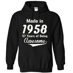 MADE IN 1958 - 57 years of being awesome ! T Shirts, Hoodies. Check price ==► https://www.sunfrog.com/LifeStyle/asddz4588-4936-Black-19492846-Hoodie.html?41382 $39.45