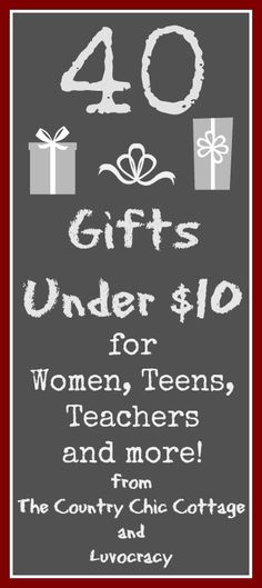 40 Gifts for Under $10 each for everyone on your shopping list -- women, teens, teachers, and more!  Plus learn how to get a free $10 credit...