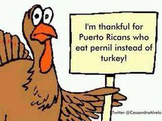 """Seguro,si no hay pernil no se celebra acción de gracias """"al estilo BORICUA""""!...LOL..."""