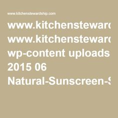 www.kitchenstewardship.com wp-content uploads 2015 06 Natural-Sunscreen-Shopping-Cheat-Sheet-from-Kitchen-Stewardship.pdf