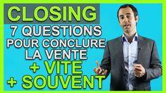 Closing – 7 Questions pour Conclure la Vente + Vite + Souvent !
