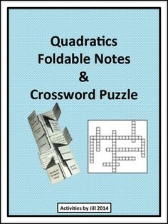 These handy foldable notes will put vocabulary and instructions about quadratics at your students' fingertips!  Definitions include: quadratic function/equation, standard form, parabola, vertex of a parabola, maximum (greatest value), minimum (least value), x-intercepts/roots/zeros/solutions, axis of symmetry, discriminant, quadratic formula  A crossword puzzle is included along with the notes.